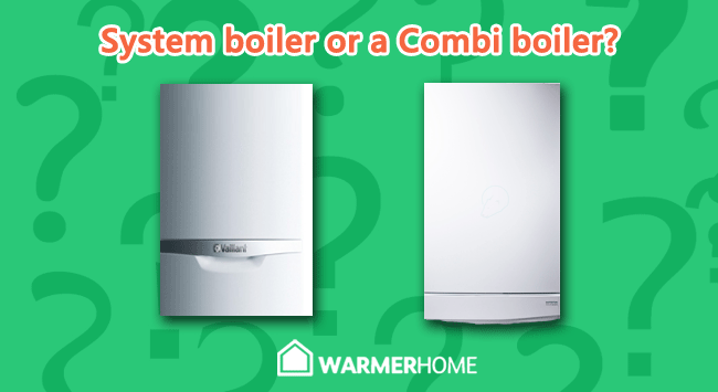 Comparing a combi and a system boiler
